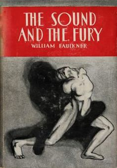 The Sound and the Fury, by William Faulkner, one of the great American voices of the early 20th century.