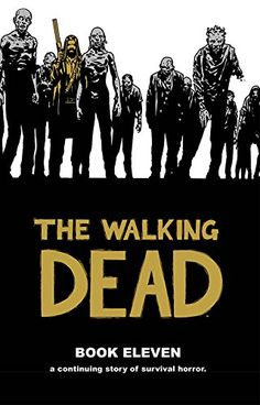 The Walking Dead Book 11 (Walking Dead (12 Stories)) by Robert Kirkman http://www.amazon.com/dp/1632152711/ref=cm_sw_r_pi_dp_Q0aEwb0R5Q5J3