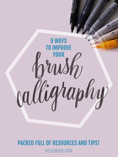 Click through for 9 ways to improve upon and learn brush calligraphy and brush lettering