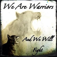 We are warriors and we will fight