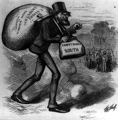 Carpetbaggers, a negative term Southerners gave to those who moved to the South during the Reconstruction era, following the American Civil War. Many of these relocated northerners were motivated by questionable objectives, including buying up plantations at extremely reduced prices.