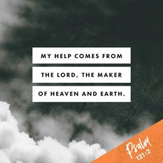 I will lift up my eyes to the hills [of Jerusalem]-- From where shall my help come? My help comes from the Lord , Who made heaven and earth. PSALM 121:1‭-‬2 AMP http://bible.com/1588/psa.121.1-2.AMP