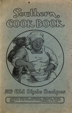 """The Southern Cook Book: 322 Old Dixie Recipes"" (1935)"
