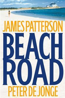 Beach Road by James Patterson-some of his books are junk, but this one?  I had to read it twice to see if I missed clues--the ending was a shocker.