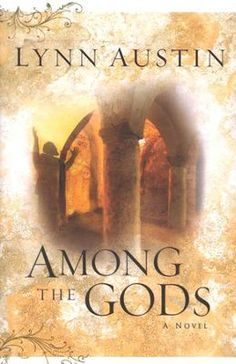 Among the Gods, Chronicles of the King Series #5   -     By: Lynn Austin