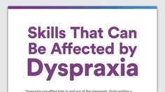 Dyspraxia can affect your child's ability to develop some key academic, social and emotional skills. Learn about how dyspraxia can affect your child's skills.