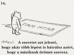 15 igazság, amire Micimackó tanított meg minket!Mind tanultunk a sárga mackótól vala... Dreamworks, Karma, Winnie The Pooh, Qoutes, Best Friends, Relationship, Thoughts, Memes, Happy