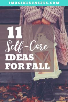 11 Amazing Fall Self Care rituals to add to your self-care routine this season. Learn how to take better care of yourself while enjoying all fall has to offer.