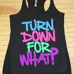 Turn Down For What Women Tank Top Shirt Gift