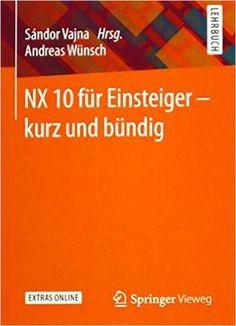 Nx 10 Für Einsteiger – Kurz Und Bündig PDF