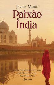Baixar Livro Paixao India - Javier Moro em PDF, ePub e Mobi ou ler online