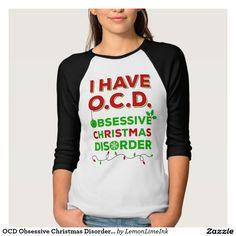 OCD Obsessive Christmas Disorder T-shirts | Funny Christmas T-shirts
