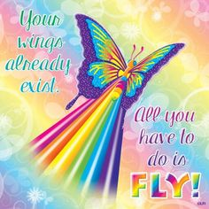 Spread your wings and fly ~ Made by Lisa Frank