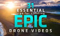 31 Essential Tips For Creating Epic Drone Videos #fromwhereidrone http://fromwhereidrone.com/essential-tips-for-creating-epic-drone-videos/