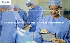 Advanced Certificate Course in Nursing Administration
