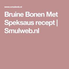 Bruine Bonen Met Speksaus recept | Smulweb.nl