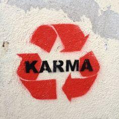 #banksy #banksyislife #banksyisthebest #buddhism #karma #karmaisabitch #wisewords #wordsofwisdom #buddhismrocks #recycle #recycledkarma #words #word