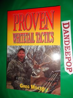Proven Whitetail Tactics 1997 Book find me at www.dandeepop.com