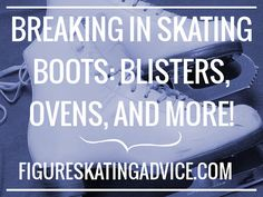 Figure Skating Advice: Breaking In Figure Skating Boots: Blisters, Ovens &… Roller Skating, Ice Skating, Figure Skating, New Skate, Skate 3, Ice Ice Baby, Ice Princess, World Of Sports, Snowboarding