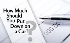 Car Buying Advice: The Low Down on the Down Payment
