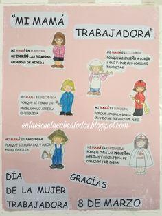 EN LA ESCUELA CABEN TOD@S: MI MAMÁ TRABAJADORA (Día de la mujer trabajadora 8 de Marzo) Who Runs The World, 8th Of March, Ladies Day, Happy Mothers Day, Girl Power, Classroom, Education, Mom, Feelings