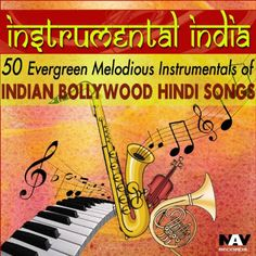 Instrumental India  50 Evergreen Melodious Instrumentals of Indian Bollywood Hindi Songs