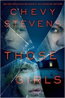 The Baking Bookworm reviews: Those Girls by Chevy Stevens.  Chilling, emotional and suspenseful.  Another good read from this Canadian author. 4/5 stars