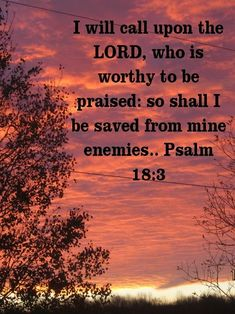 Psalm (KJV) 3 I will call upon the Lord, who is worthy to be praised: so shall I be saved from mine enemies Prayer Verses, Scripture Verses, Bible Verses Quotes, Bible Scriptures, Kj Bible, Prayer Jar, King James Bible, Bible Truth, Biblical Quotes