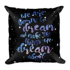 """""""We are born to dream"""" Pillow"""