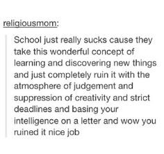 Its not that I hate school.but omg my feelings are now in words . This post is accurate Pray For Venezuela, I Hate School, Out Of Touch, No Kidding, Education System, Describe Me, I Can Relate, Tumblr Funny, That Way