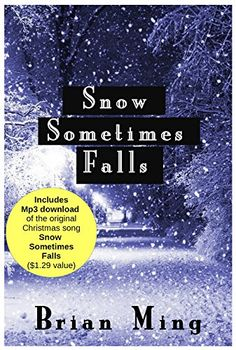 Free Kindle Book: Snow Sometimes Falls: With Free MP3 of the Hit Christmas Song -