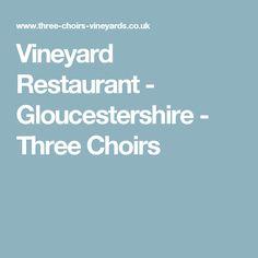 Vineyard Restaurant - Gloucestershire - Three Choirs
