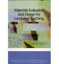 Materials evaluation and design for language teaching / Ian McGrath - Edinburgh : Edinburgh University Press, 2002