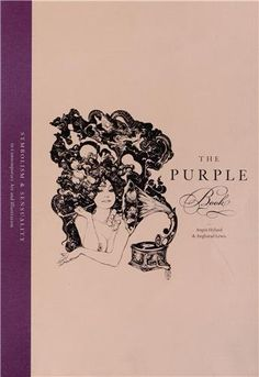 The Purple Book: Symbolism & Sensuality in Contemporary Art and Illustration by Angharad Lewis,http://www.amazon.com/dp/1780671253/ref=cm_sw_r_pi_dp_xQL.sb1AEBN26CX1