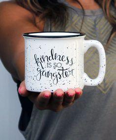 Kindness is so Gangster Mug  Darling Savage Designs
