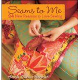 Seams to Me: 24 New Reasons to Love Sewing - Anna Maria Horner Sewing Hacks, Sewing Crafts, Diy Crafts, Sewing Tips, Book Crafts, Arts And Crafts, Craft Books, Anna Maria Horner, Anna Marias
