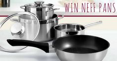 Win NEFF Induction Pans - worth �125