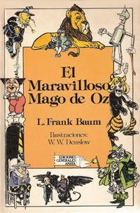 Mirar, leer, saber: Reseña: EL MARAVILLOSO MAGO DE OZ (LYMAN FRANK BAUM)
