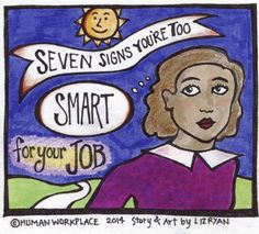 Seven Signs You're Too Smart For Your Job