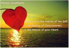 Felicidade é a Natureza do Ser, é a Natureza da Consciência, é a Natureza do seu coração. //// Felicidad es la Naturaleza del Ser, es la Naturaleza de la Conciencia, es la Naturaleza de su corazón. /// Satsang Mestre Gualberto