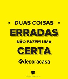 nada de reparar o errado com mais erros, combinado? #FlaviaFerrari #DECORACASAS #aDicadoDia #FrasesdaFlavia #MensagemBoaSemana #MensagemBomDia