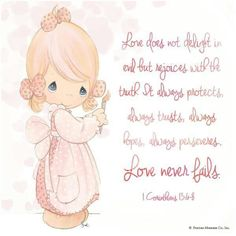 Precious Moments presents 1 Corinthians Disney Precious Moments, Precious Moments Quotes, Precious Moments Figurines, Love Scriptures, Scripture Verses, Words Of Encouragement For Kids, Card Sentiments, Memories Quotes, Love Never Fails