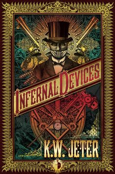 """The book that hooked me on the Steampunk genre, from the man who literally invented the term """"Steampunk"""", literally."""