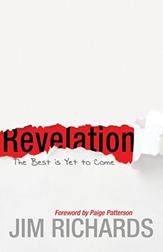 Revelation: The Best is Yet to Come - Kindle edition by Jim Richards, Paige Patterson. Religion & Spirituality Kindle eBooks @ Amazon.com.