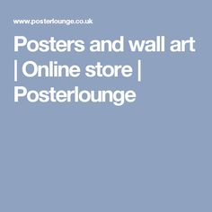 Posters and wall art  | Online store | Posterlounge