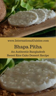 A delicious sweet rice cake dessert recipe from Bangladesh.  Be sure to get the recipe and join the culinary journey around the world,