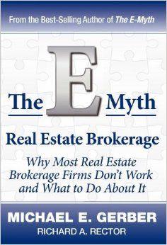 The E-Myth Real Estate Brokerage: Michael E. Gerber, Richard A. Rector: 9780983554295: Amazon.com: Books