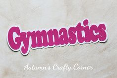 Gymnastics - Scrapbook Page Title