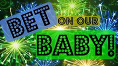 BET ON OUR BABY! **Episode 2**