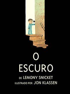 "Jon Klassen and Lemony Snicket ""O Escuro"", 2014. Orfeu Mini"
